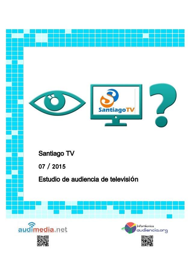 Santiago TV 07 / 2015 Estudio de audiencia de televisión