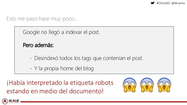 #ClinicSEO @ikhuerta Esto me paso hace muy poco… Google no llegó a indexar el post. Pero además: - Desindexó todos los tag...