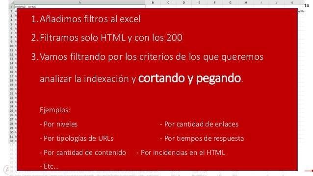 #ClinicSEO @ikhuerta 1.Añadimos filtros al excel 2.Filtramos solo HTML y con los 200 3.Vamos filtrando por los criterios d...