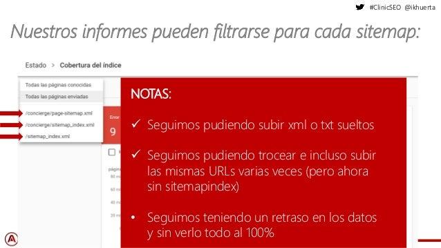 #ClinicSEO @ikhuerta Nuestros informes pueden filtrarse para cada sitemap: NOTAS: ✓ Seguimos pudiendo subir xml o txt suel...
