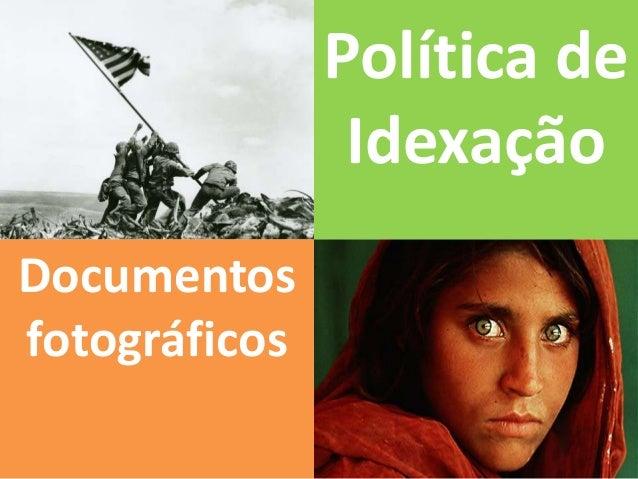Política de Idexação Documentos fotográficos