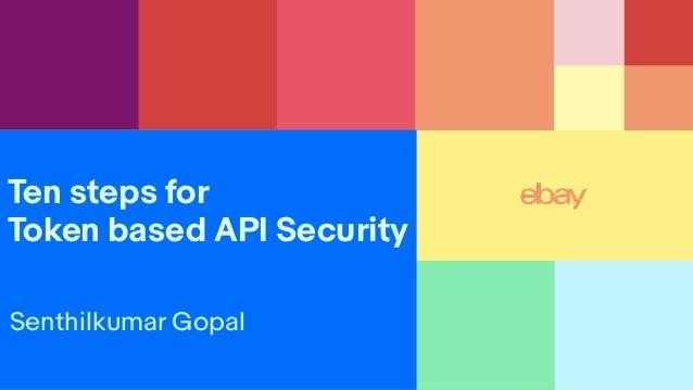 Ten steps for Token based API Security Senthilkumar Gopal