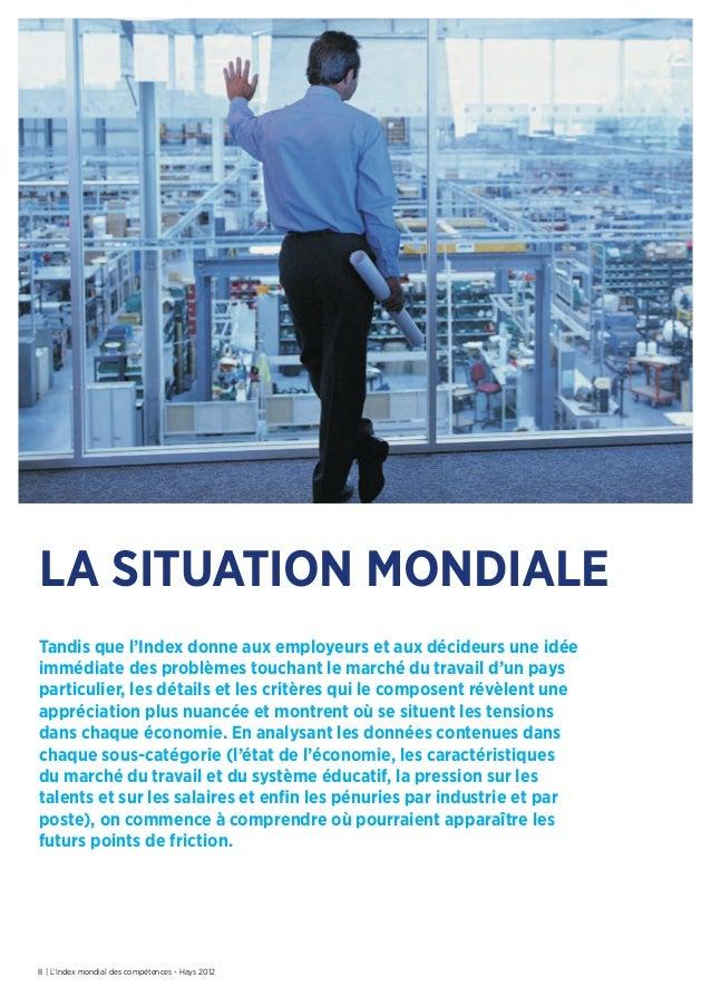8 | L'Index mondial des compétences - Hays 2012la situation mondialeTandis que l'Index donne aux employeurs et aux décideu...