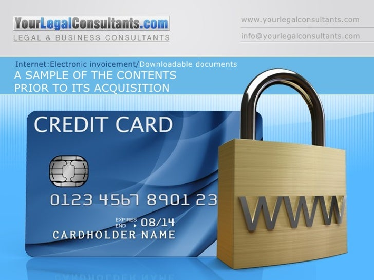 www.yourlegalconsultants.com [email_address] Internet:Electronic invoicement/ Downloadable   documents A SAMPLE OF THE CON...