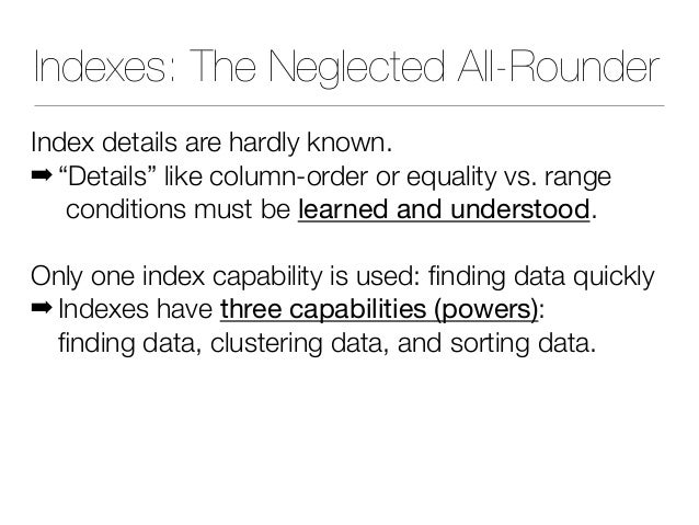 """Indexes: The Neglected All-Rounder Index details are hardly known. ➡ """"Details"""" like column-order or equality vs. range co..."""
