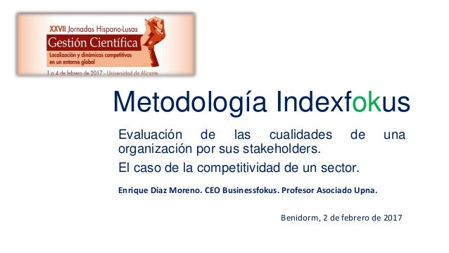 Metodología Indexfokus Evaluación de las cualidades de una organización por sus stakeholders. El caso de la competitividad...