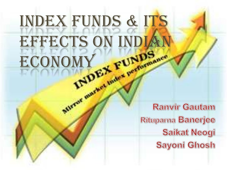 INDEX FUNDS & ITSEFFECTS ON INDIANECONOMY