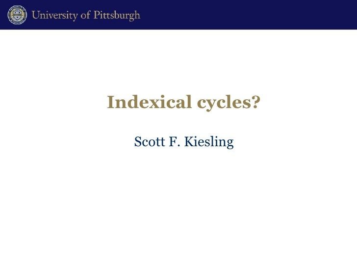 Indexical cycles? Scott F. Kiesling