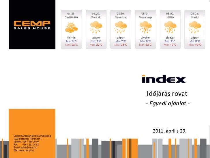 Időjárás rovat- Egyedi ajánlat -  2011. április 29.