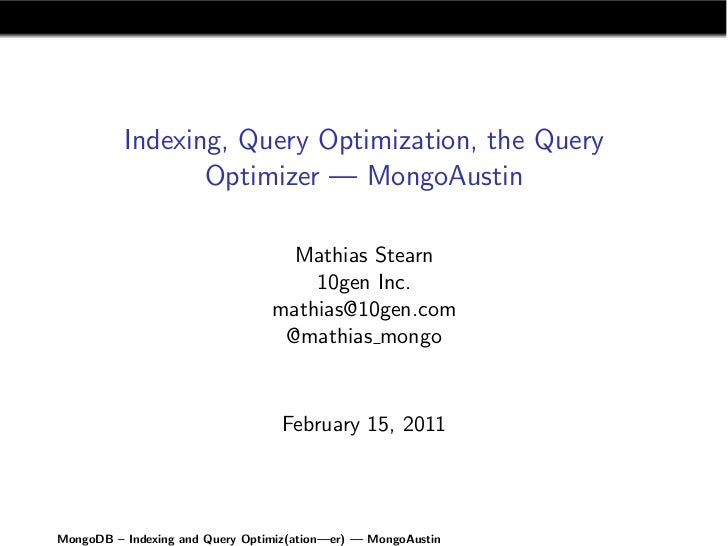 Indexing, Query Optimization, the Query                 Optimizer — MongoAustin                                   Mathias ...