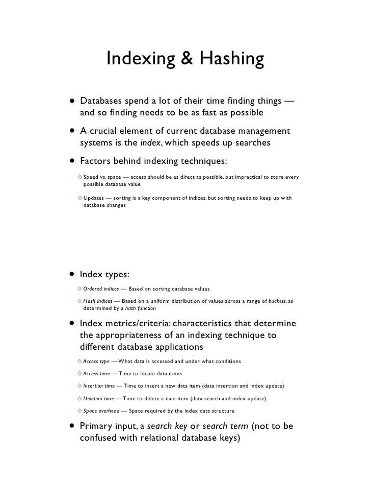 Indexing & Hashing• Databases spend a lot of their time finding things —  and so finding needs to be as fast as possible• A ...