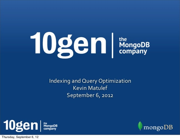 Indexing and Query Optimization                                        Kevin Matulef                              ...