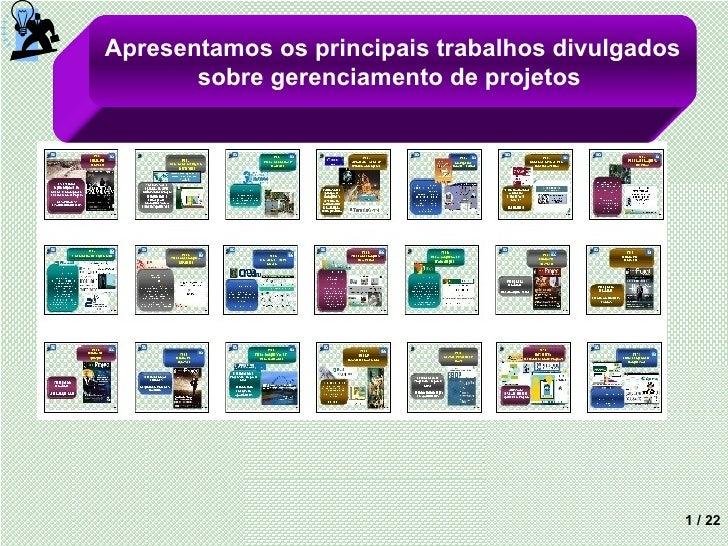 / 22 Apresentamos os principais trabalhos divulgados sobre gerenciamento de projetos