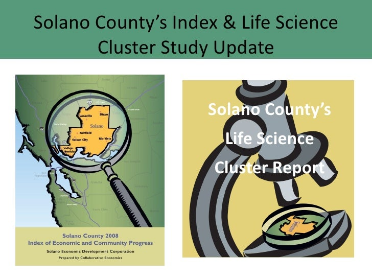 Solano County's Index & Life Science        Cluster Study Update                      Solano County's                     ...