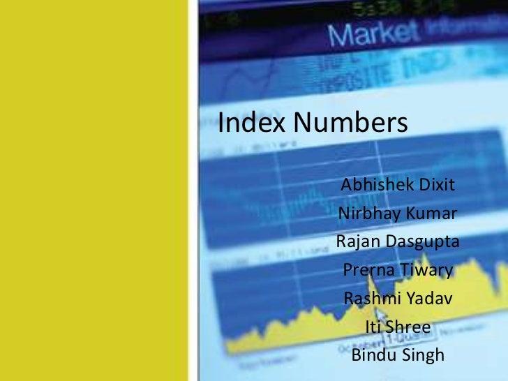 Index Numbers        Abhishek Dixit        Nirbhay Kumar        Rajan Dasgupta         Prerna Tiwary         Rashmi Yadav ...