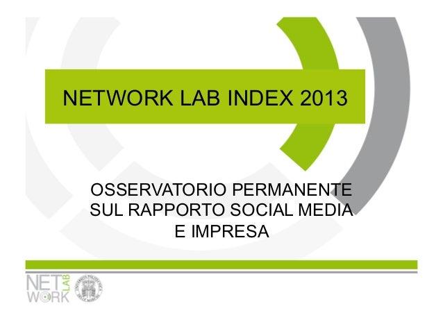NETWORK LAB INDEX 2013  OSSERVATORIO PERMANENTE  SUL RAPPORTO SOCIAL MEDIA          E IMPRESA