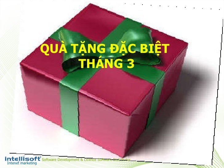 QUÀ TẶNG ĐẶC BIỆT  THÁNG 3 Intenet marketing Software Development & Licence Software Distributor