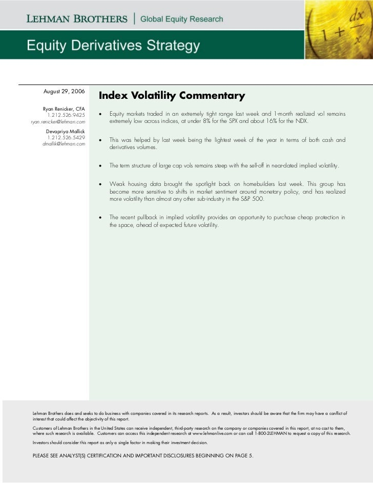 August 29, 2006                                    Index Volatility Commentary      Ryan Renicker, CFA        1.212.526.94...
