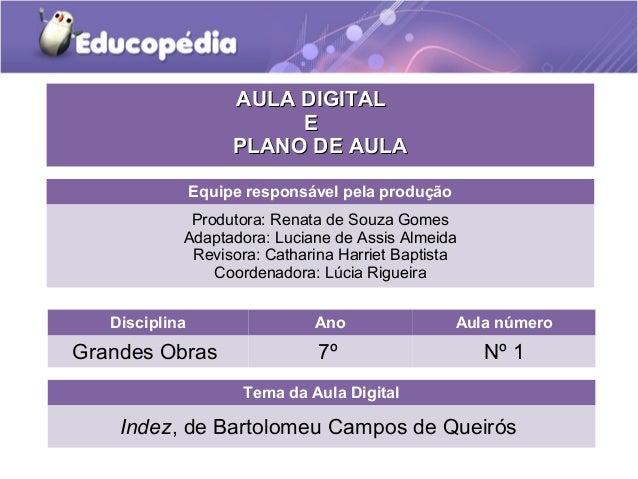 AULA DIGITAL                          E                     PLANO DE AULA                Equipe responsável pela produção ...