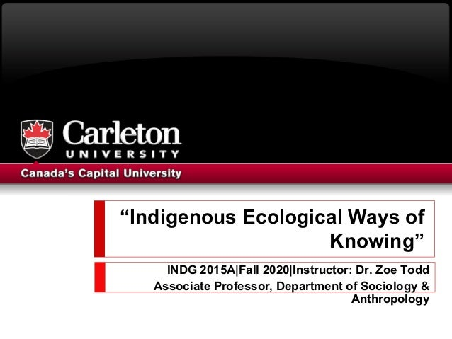"""""""Indigenous Ecological Ways of Knowing"""" INDG 2015A