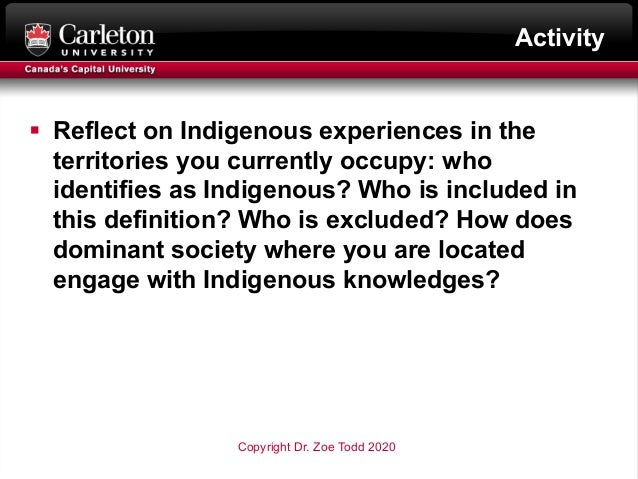 Activity § Reflect on Indigenous experiences in the territories you currently occupy: who identifies as Indigenous? Who is...