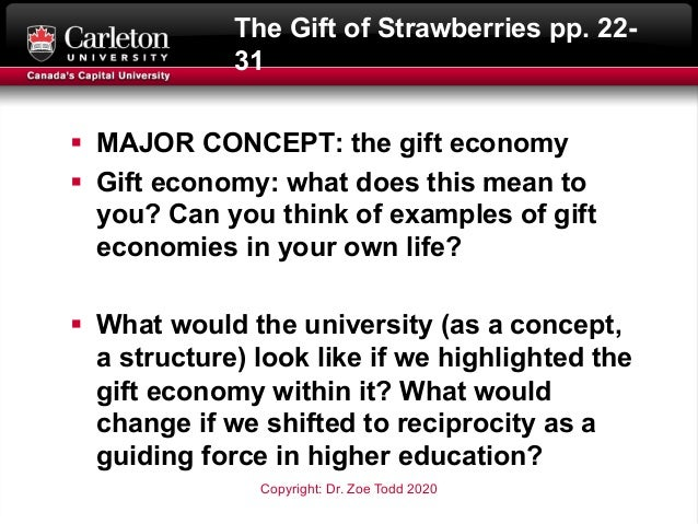 The Gift of Strawberries pp. 22- 31 § MAJOR CONCEPT: the gift economy § Gift economy: what does this mean to you? Can you ...