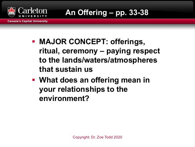 An Offering – pp. 33-38 § MAJOR CONCEPT: offerings, ritual, ceremony – paying respect to the lands/waters/atmospheres that...