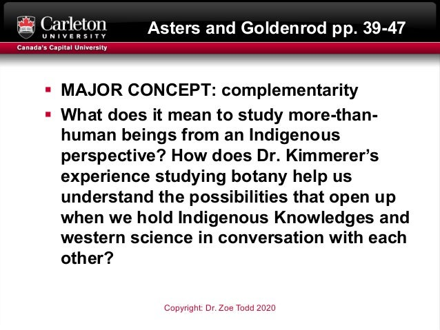 § MAJOR CONCEPT: complementarity § What does it mean to study more-than- human beings from an Indigenous perspective? How ...