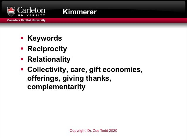 Kimmerer § Keywords § Reciprocity § Relationality § Collectivity, care, gift economies, offerings, giving thanks, compleme...