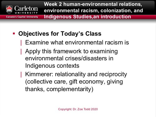 Week 2 human-environmental relations, environmental racism, colonization, and Indigenous Studies,an introduction § Objecti...