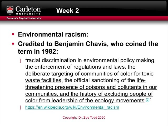 """Week 2 § Environmental racism: § Credited to Benjamin Chavis, who coined the term in 1982:   """"racial discrimination in env..."""