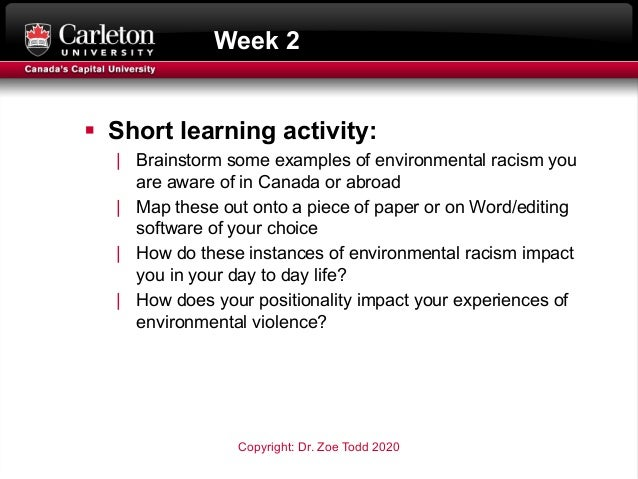Week 2 § Short learning activity:   Brainstorm some examples of environmental racism you are aware of in Canada or abroad ...
