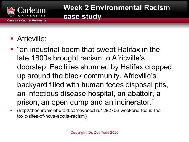 """Week 2 Environmental Racism case study § Africville: § """"an industrial boom that swept Halifax in the late 1800s brought ra..."""