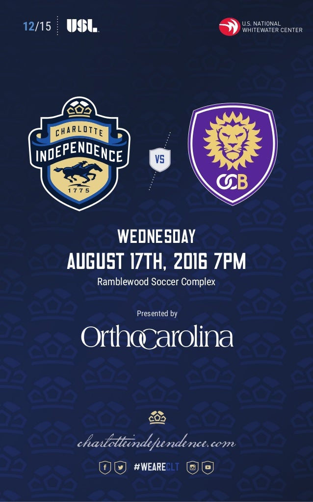 12/15 VS wednesday august 17th, 2016 7pm Ramblewood Soccer Complex charlotteindependence.com #weareclt Presented by