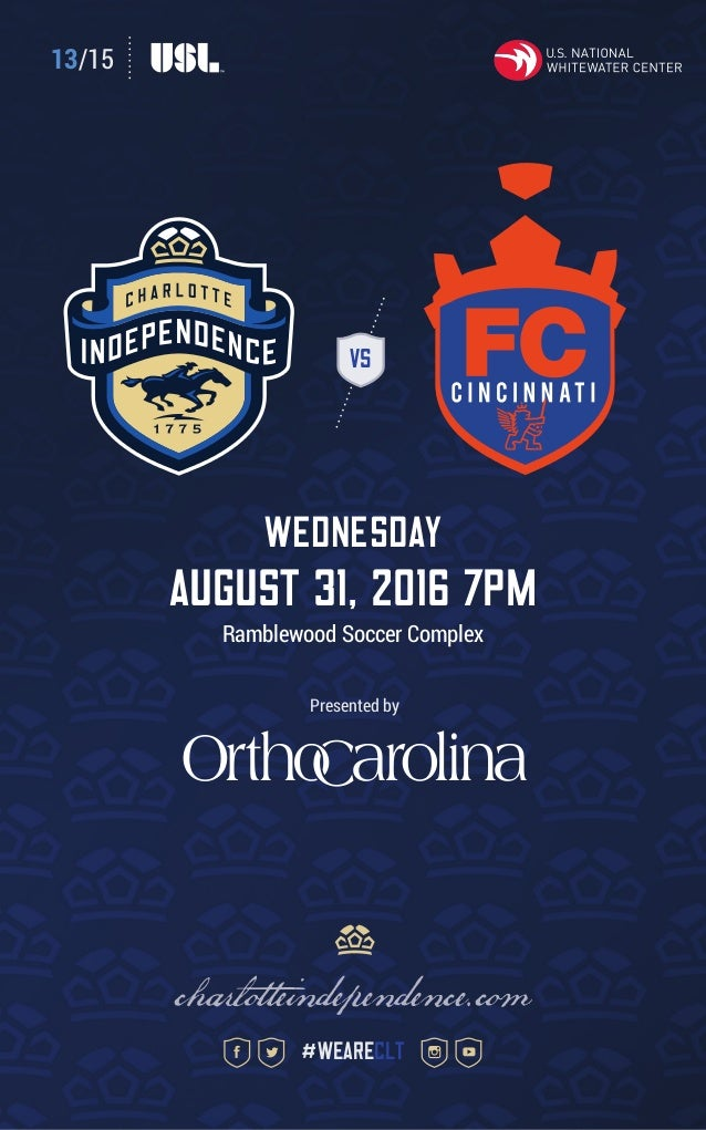 13/15 VS wednesday august 31, 2016 7pm Ramblewood Soccer Complex charlotteindependence.com #weareclt Presented by