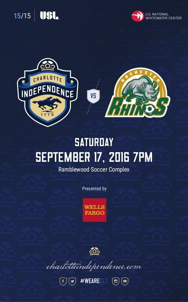 15/15 VS Saturday September 17, 2016 7pm Ramblewood Soccer Complex charlotteindependence.com #weareclt Presented by