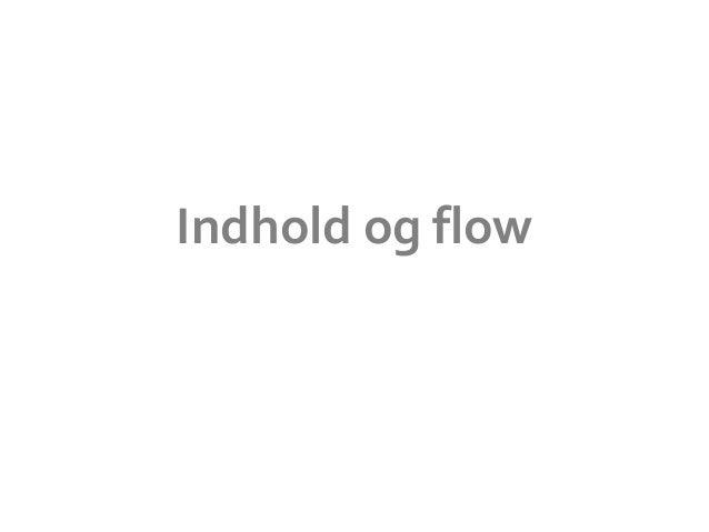 Indhold og flow