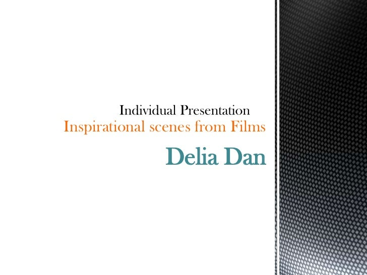 Inspirational scenes from Films               Delia Dan