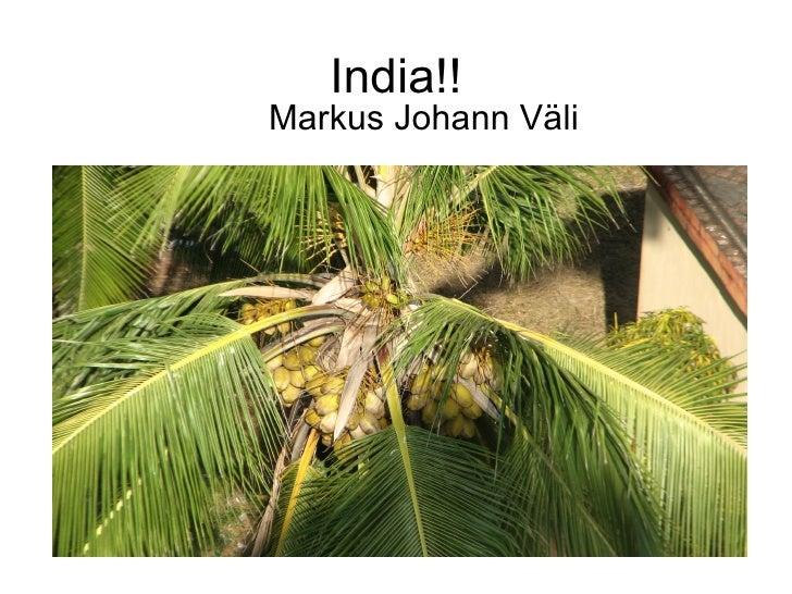 India!! Markus Johann Väli