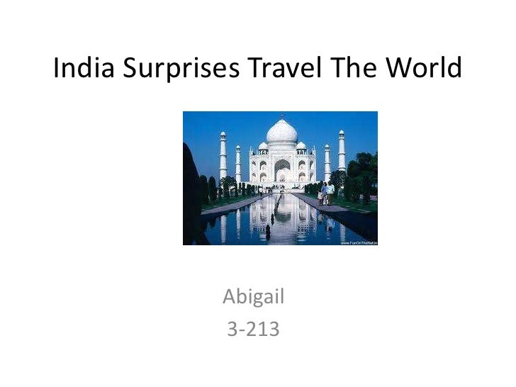 India Surprises Travel The World<br />Abigail<br />3-213<br />