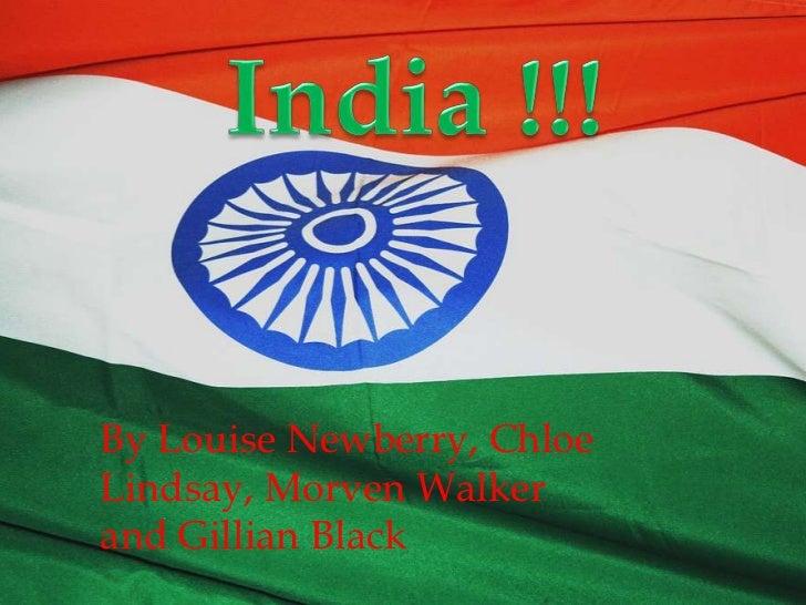 Insert Class<br />Teacher Name<br />India !!!<br />By Louise Newberry, Chloe Lindsay, Morven Walker<br />and Gillian Black...