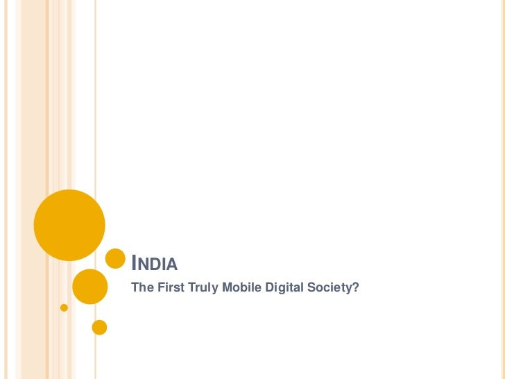 INDIAThe First Truly Mobile Digital Society?