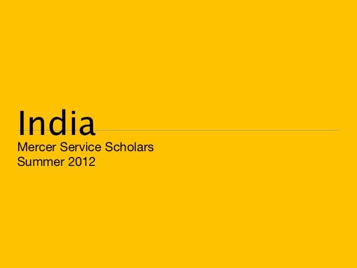 IndiaMercer Service ScholarsSummer 2012