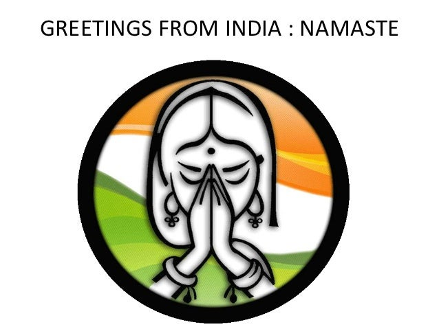 GREETINGS FROM INDIA : NAMASTE