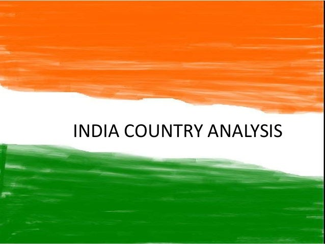 INDIA COUNTRY ANALYSIS