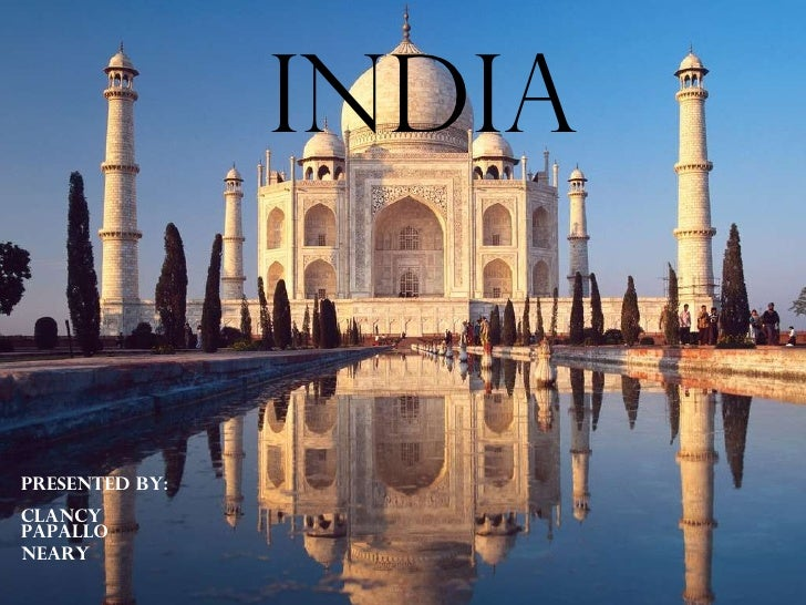 INDIA Presented BY: clancy papallo Neary
