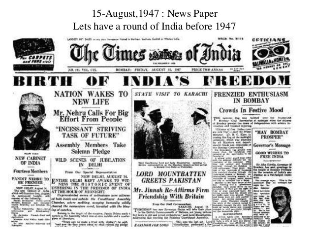 15-August,1947 : News PaperLets have a round of India before 1947