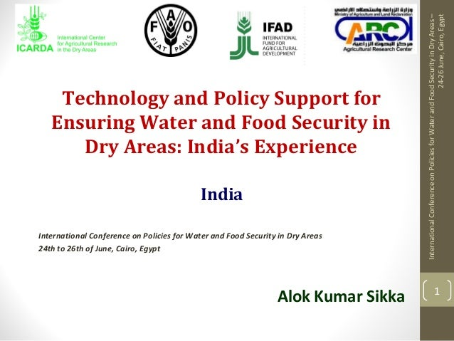 Technology and Policy Support forEnsuring Water and Food Security inDry Areas: India's ExperienceInternational Conference ...