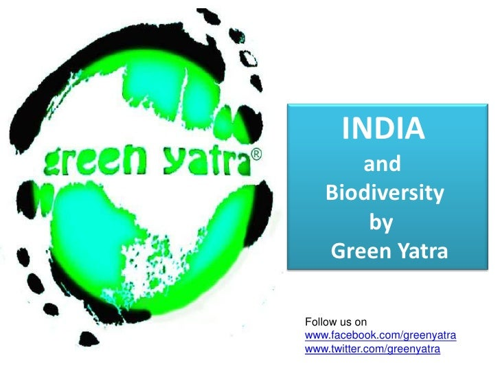 INDIA<br /> and          <br />      Biodiversity<br />              by <br />       Green Yatra<br />Follow us on<br />ww...