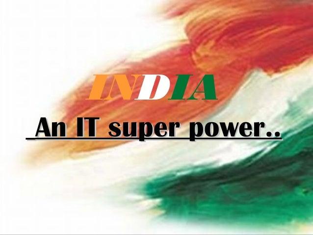 INDIAAn IT super power..